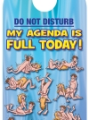 Do not disturb!  My agenda is full today!