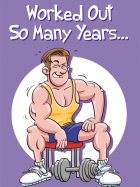 WORKED OUT SO MANY YEARS