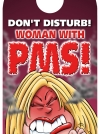 Don't disturb! Woman with PMS!