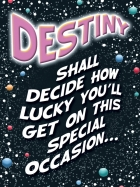 (SPINNER) DESTINY SHALL DECIDE HOW LUCKY YOU'LL