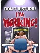 Don't disturb! I'm working!