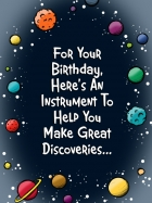 INSTRUMENT TO HELP YOU MAKE GREAT DISCOVERIES